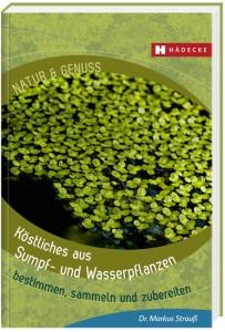 Köstliches aus Sumpf- und Wasserpflanzen
