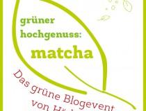 Grün, grün, grün –Matcha Blogparade
